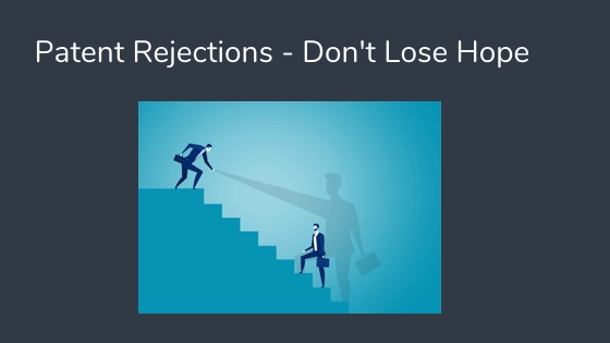 Patent Rejection - Don't lose hope